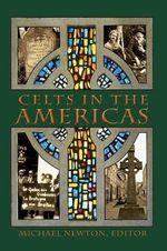 Celts in the Americas : Canada, the United States, New Zealand, and Austra...
