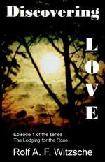 Discovering Love - Rolf A F Witzsche