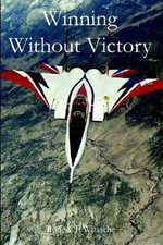 Winning Without Victory - Rolf A F Witzsche