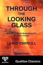 Through the Looking Glass (Qualitas Classics) - Lewis Carroll