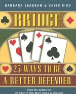 Bridge : 25 Ways to be a Better Defender - Barbara Seagram