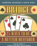 Bridge : 25 Ways to be a Better Defender - Barbara Seagram