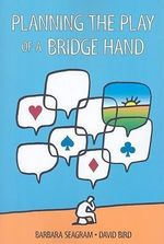 Planning the Play of a Bridge Hand - Barbara Seagram