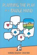 Planning the Play of a Bridge Hand - Barbara Seagram