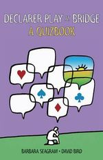 Declarer Play at Bridge : A Quizbook - Barbara Seagram
