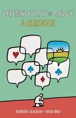 Defensive Play at Bridge : A Quizbook - Barbara Seagram