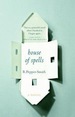 House of Spells : A Novel - Robert Pepper-Smith