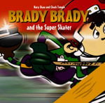 Brady Brady : And the Super Skater - Mary Shaw