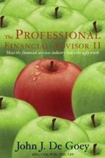 The Professional Financial Advisor II : How the Financial Services Industry Hides the Ugly Truth