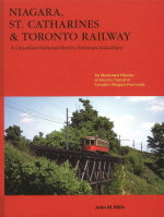 Niagara, St Catharines & Toronto Railway : A Canadian National Electric Railways Subsidiary - John M. Mills