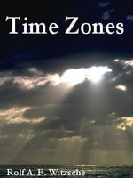 Time Zones - Rolf, A. F. Witzsche