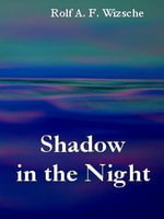 Shadow in the Night - Rolf, A. F. Witzsche
