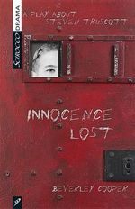 Innocence Lost : A Play about Steven Truscott - Beverley Cooper