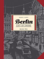 Berlin: City of Smoke Bk. 2 : City of smoke - Jason Lutes