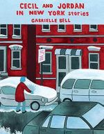 Cecil in Jordan and New York : Stories - Gabrielle Bell