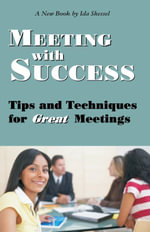 Meeting with Success : Tips and Techniques for Great Meetings - Ida Shessel