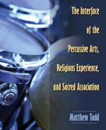 The Interface of the Percussive Arts, Religious Experience, and Sacred Association - Matthew Todd