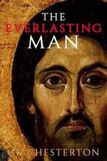 The Everlasting Man - G K Chesterton