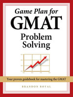 Game Plan for GMAT Problem Solving - Brandon Royal
