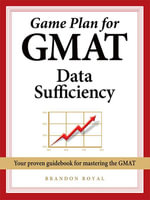 Game Plan for GMAT Data Sufficiency - Brandon Royal