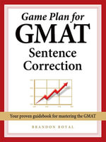 Game Plan for GMAT Sentence Correction - Brandon Royal