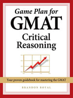 Game Plan for GMAT Critical Reasoning - Brandon Royal