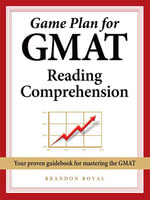 Game Plan for GMAT Reading Comprehension - Brandon Royal