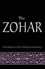 The Zohar : Annotations to the Ashlag Commentary - Michael Rav Laitman
