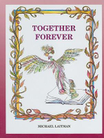 Together Forever : The Story About the Magician Who Didn't Want to be Alone - Michael Rav Laitman