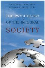 Psychology of the Integral Society - Michael Rav Laitman