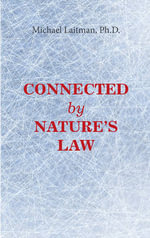 Connected by Natures Law : The Basics of the Wisdom of Kabbalah - Michael Rav Laitman