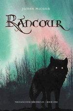 Rancour: Bk. I : The Rancour Chronicles - James McCann