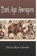 Dark Age Avengers - Marcel Chenard