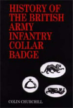 History of the British Army Infantry Collar Badge - Colin Churchill