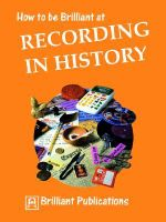How to be Brilliant at Recording in History : How to Be Brilliant at - Sue Lloyd