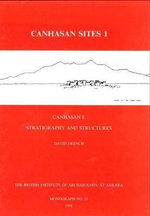 Canhasan Sites : Stratigraphy and Structures v. 1 - David H. French