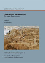 Catalhoyuk Excavations : The 2000-2008 seasons: v. 7