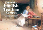 English Teatime Recipes : Traditional Cakes from Around the Shires