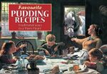 Favourite Pudding Recipes : Traditional Ways to a Man's Heart - Birkett Foster