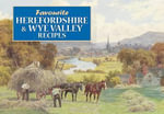 Favourite Recipes from Herefordshire and the Welsh Marches - A.R. Quinton