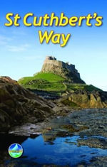St Cuthbert's Way : From Melrose to Lindisfarne - Ronald Turnbull