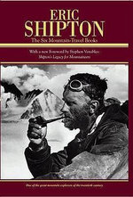 Eric Shipton : The Six Mountain Travel Books - Eric Shipton