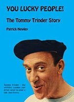 You Lucky People! : The Tommy Trinder Story - Patrick Newley