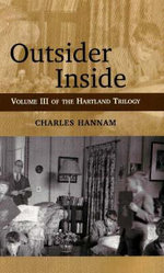 Outsider Inside :  Volume III of the Hartland Trilogy - Charles Hannam