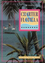 The Charter and Flotilla Handbook : Your Blueprint for a Dazzling Sailing Holiday - Frank Wilson