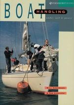 Boat Handling Under Sail and Power - Bill Anderson