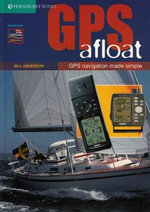 GPS Afloat : GPS Navigation Made Simple - Bill Anderson