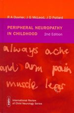 Peripheral Neuropathy in Childhood : Presented to Philip Grierson - Robert A. Ouvrier