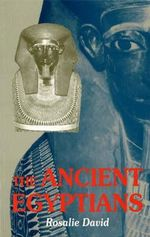 The Ancient Egyptians : Beliefs and Practices - Rosalie David
