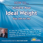 How to Achieve Your Ideal Weight : Stay Slim for Life - Albert Smith